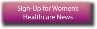 Sign-Up for Free Women's Health Newsletter